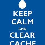Keep Calm, clear cache
