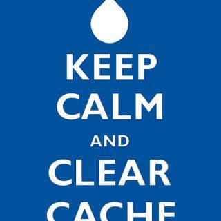 Keep Calm, clear cache